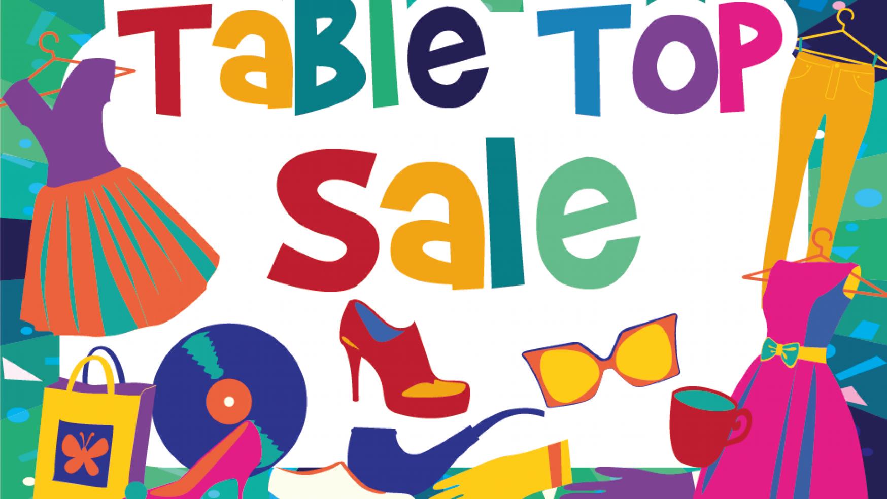 Table Top Sale: Saturday 2 June